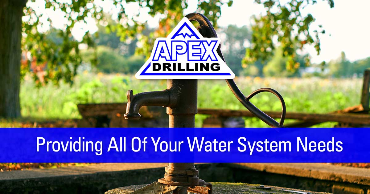 Apex Drilling: Providing All of Your Water System Needs